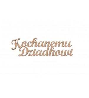 Drewniany napis Kochanemu Dziadkowi
