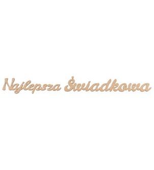 """Drewniany napis """"Najlepsza Świadkowa"""" dekor na Ślub Wesele"""